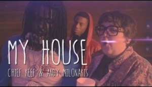 Video: Chief Keef & Andy Milonakis - My House